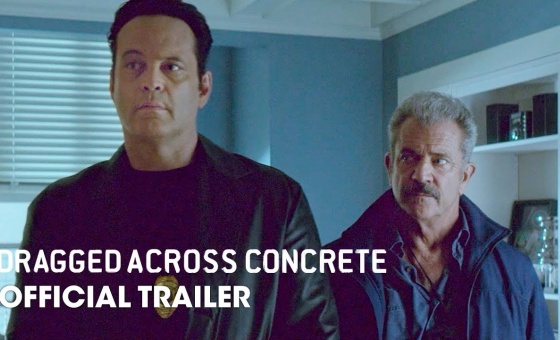 Dragged Across Concrete (2019 Movie) Official Trailer – Mel Gibson, Vince Vaughn, Jennifer Carpenter