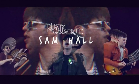 Rusty Shackle - Sam Hall - ***OFFICIAL VIDEO***