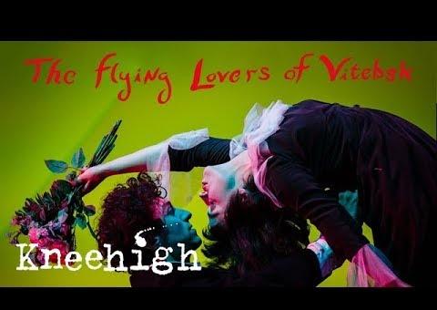 The Flying Lovers of Vitebsk: UK & US Tour 2018 | Kneehigh